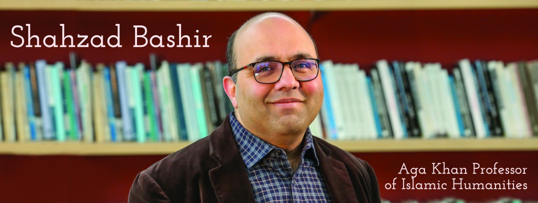 Shahzad Bashir Islam and the Humanities Initiative at Brown
