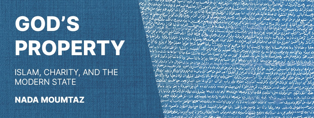 God's Property Islam and the Humanities Nada Moumtaz